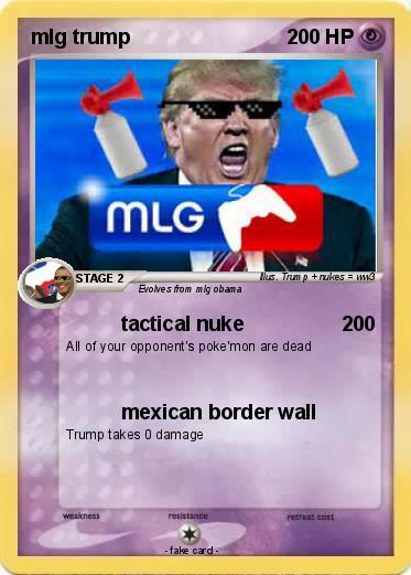 Pokémon mlg trump 1 1 - tactical nuke - My Pokemon Card