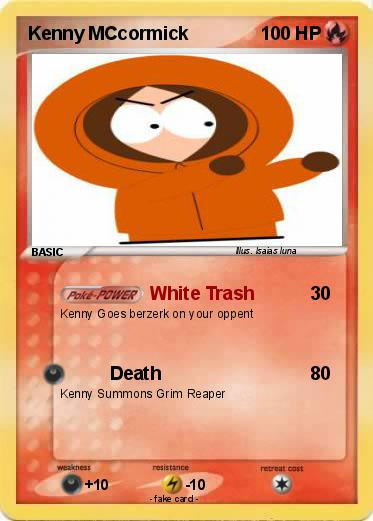 Pokémon Kenny MCcormick 66 66 - White Trash - My Pokemon Card