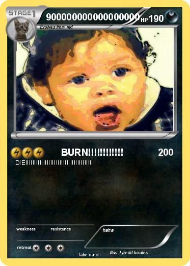 Pokémon 900000000000000000 - BURN!!!!!!!!!!!! - My Pokemon Card
