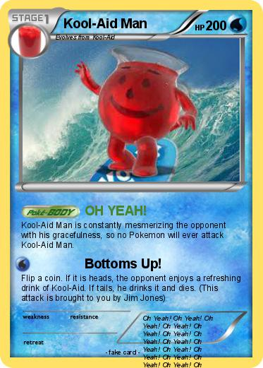 Pok mon kool aid man 86 86 oh yeah my pokemon card for Kool aid man coloring pages