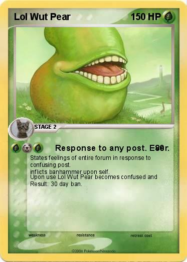 Pokemon Lol Wut Pear. Language Card : english. Creation Date : 8 March 2009