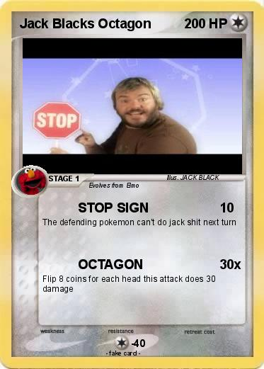 Pokemon Jack Blacks Octagon Jack Black Stop Sign