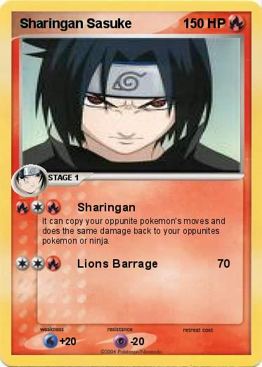 naruto shippuden sharingan types. Type : Fire. Attack 1 : Sharingan It can copy your oppunite pokemon's moves