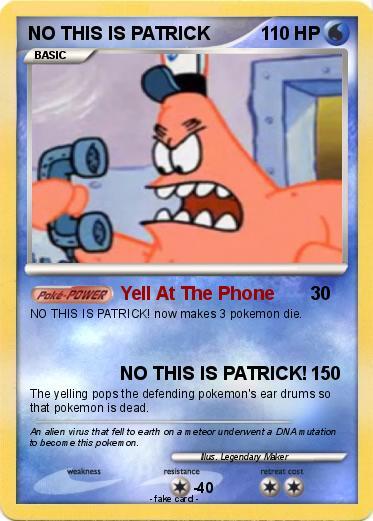 Pokemon NO THIS IS PATRICK 13