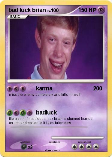 Pokémon bad luck brian 5 5 - karma - My Pokemon Card