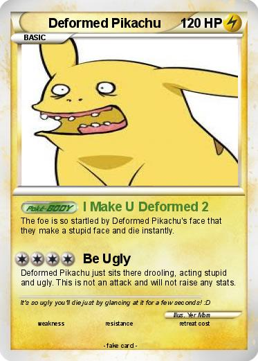 Ugly are you are deformed you and What to