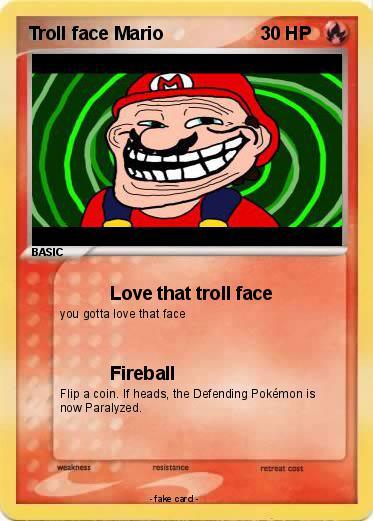 Pok mon troll face mario 1 1 love that troll face my - Mypokecard com ...