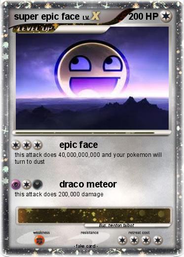 pok233mon super epic face 1 1 epic face my pokemon card