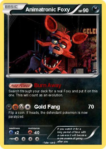 Pok mon animatronic foxy burn away my pokemon card - Mypokecard com ...