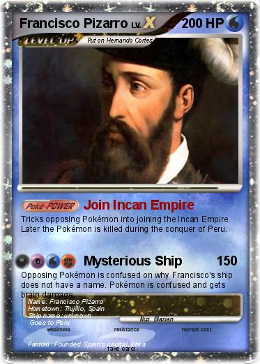 Francisco Pizarros Ship Pokémon Franci...