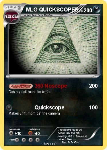 Pok mon mlg quickscoper 1 1 360 noscope my pokemon card - Mypokecard com ...