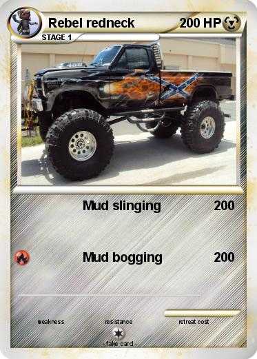 Pokémon Rebel redneck - Mud slinging - My Pokemon Card