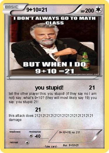 Pokémon 9 10 21 1 1 - you stupid! 21 - My Pokemon Card