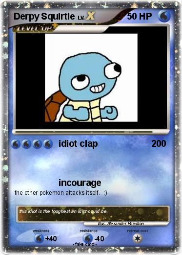 Pok mon derpy squirtle idiot clap my pokemon card - Derpy squirtle ...