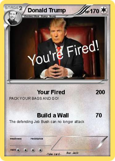 Pok 233 mon donald trump 103 103 your fired my pokemon card