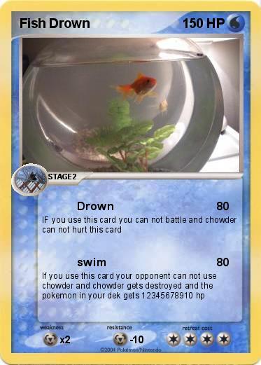 Pok mon fish drown 1 1 drown my pokemon card for Can fish drown