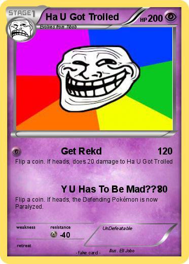 U Been Trolled Pokémon Ha U Got ...