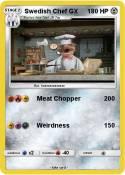 Swedish Chef GX