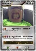 Ugly boi