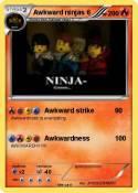 Awkward ninjas
