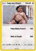 Fatty boy Chuck