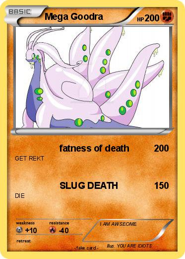 Pokémon Mega Goodra - fatness of death - My Pokemon Card