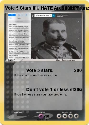 Pokemon Vote 5 Stars if U HATE Archduke Franz Ferdinand