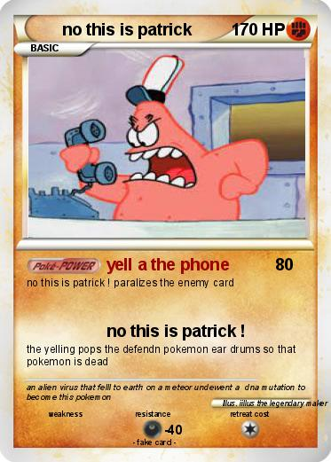 Pokemon no this is patrick