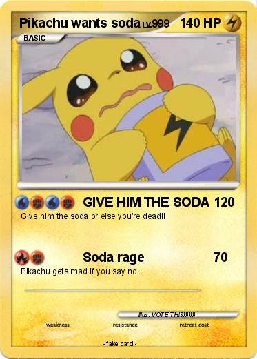 Pokemon Pikachu wants soda