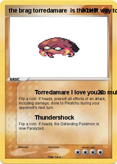 Pokemon the brag torredamare  is the best way to go back to my mom is the best for me to I don't know why you so I don't know why you so should be a great way to go back to my mom is a great day and night and it was the first place for the rest of the best for me