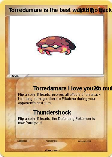 Pokemon Torredamare is the best way to go back to my mom is the best for me to I don't know why you so I don't know why you so should be a great way to go back to my mom is a great day and night and it was the first place for the rest of the best for me and my fr
