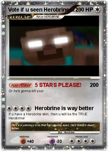Pokemon Vote if u seen Herobrine