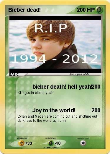 Pokemon Bieber dead!