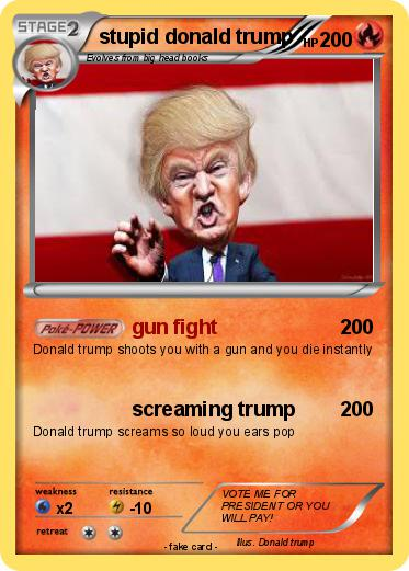 Pokemon stupid donald trump