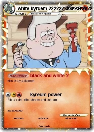 Pokemon white kyruem 22222222222222222