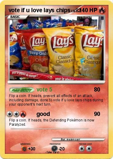 Pokemon vote if u love lays chips