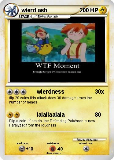 Pokemon wierd ash