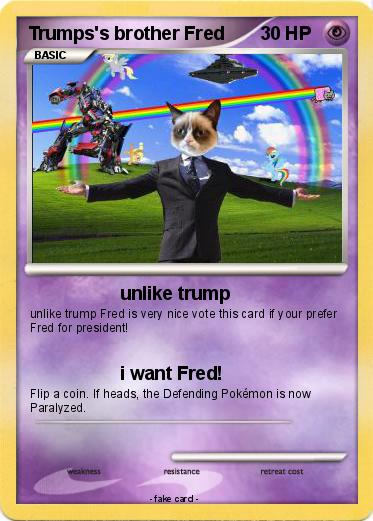 Pokemon Trumps's brother Fred
