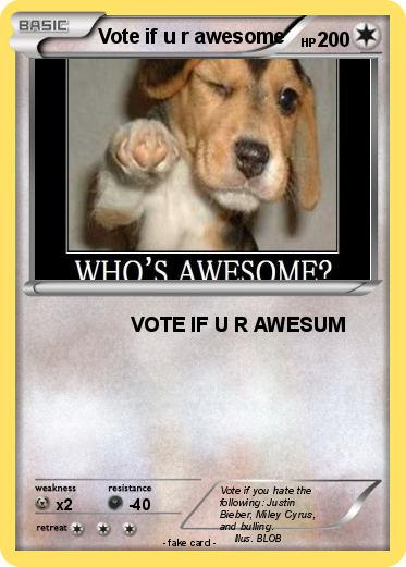 Pokemon Vote if u r awesome