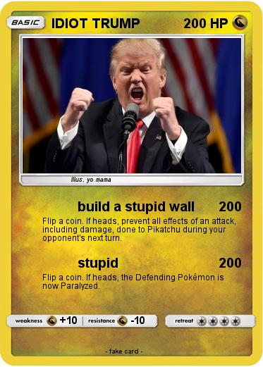 Pokemon IDIOT TRUMP