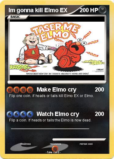 Pokemon Im gonna kill Elmo EX