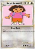 Dora is the