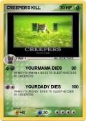 CREEPERS KILL