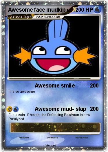 Pokemon Awesome face mudkip