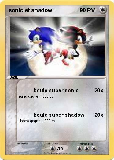 Pok mon sonic et shadow 3 3 boule super sonic ma carte - Sonic et shadow ...