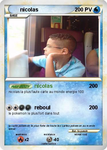 Pok mon nicolas 704 704 nicolas ma carte pok mon - La plus forte carte pokemon du monde ...