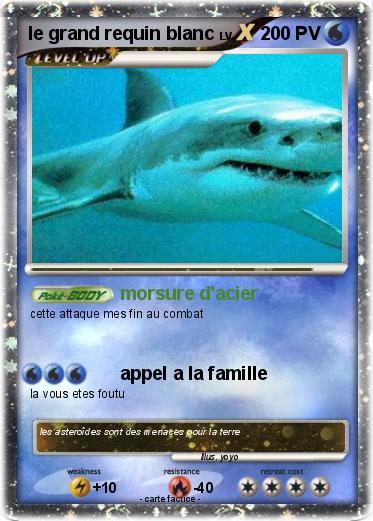 Pok mon le grand requin blanc morsure d 39 acier ma carte - Coloriage grand requin blanc ...