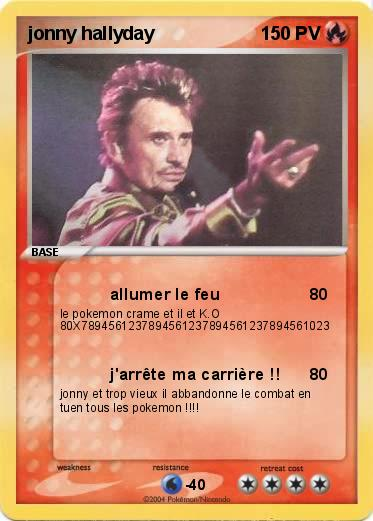 pok mon jonny hallyday allumer le feu ma carte pok mon. Black Bedroom Furniture Sets. Home Design Ideas