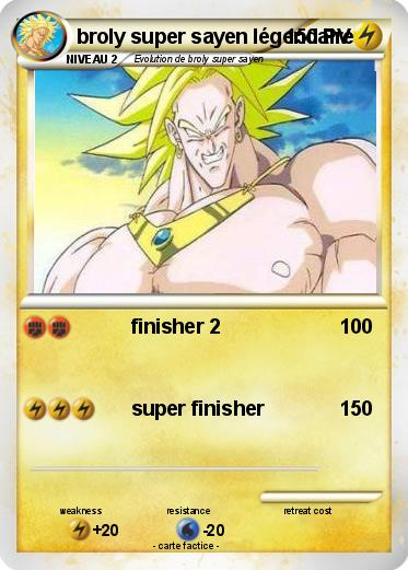Pok mon broly super sayen legendaire 3 3 finisher 2 ma carte pok mon - Sayen legendaire ...