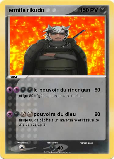 Pok mon ermite rikudo le pouvoir du rinengan ma carte - Rikudo a imprimer ...